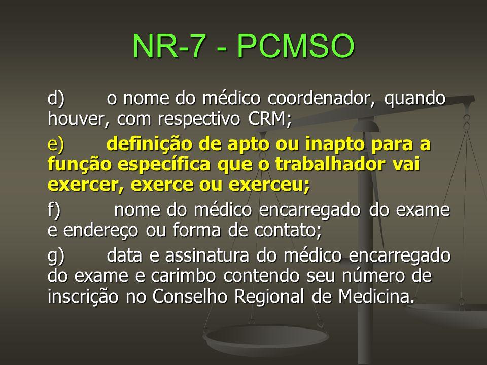 NR-7 - PCMSO d) o nome do médico coordenador, quando houver, com respectivo CRM;