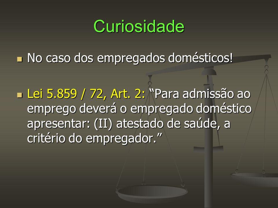 Curiosidade No caso dos empregados domésticos!