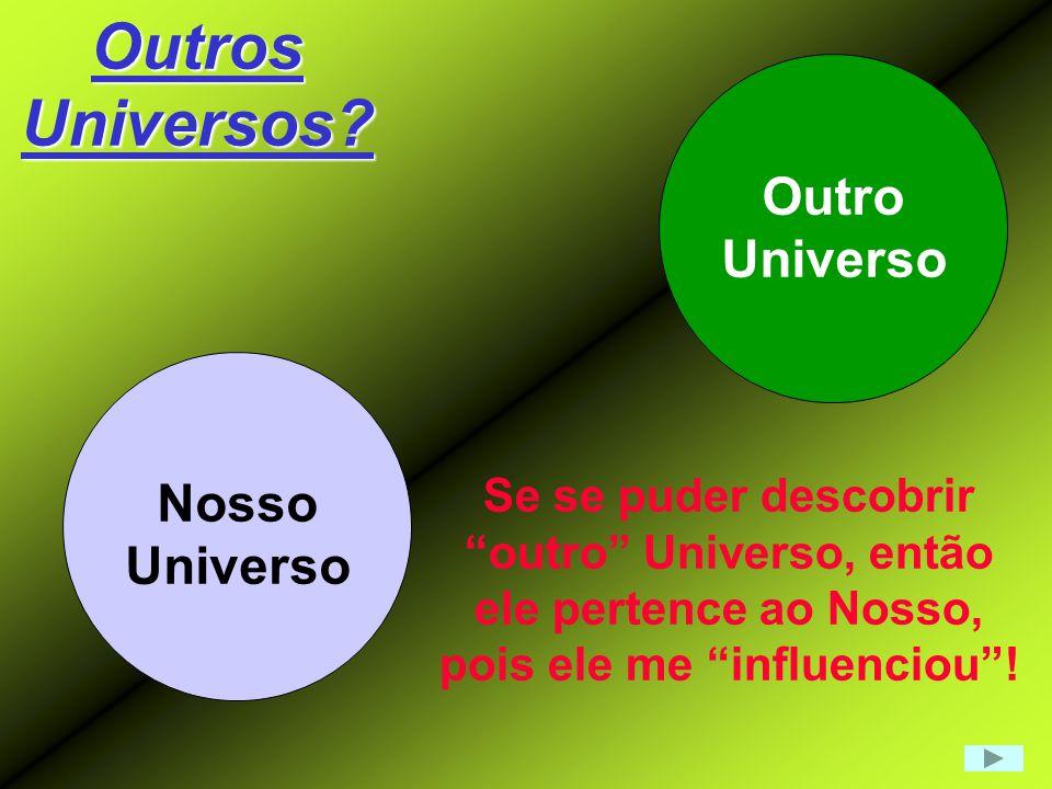 outro Universo, então pois ele me influenciou !