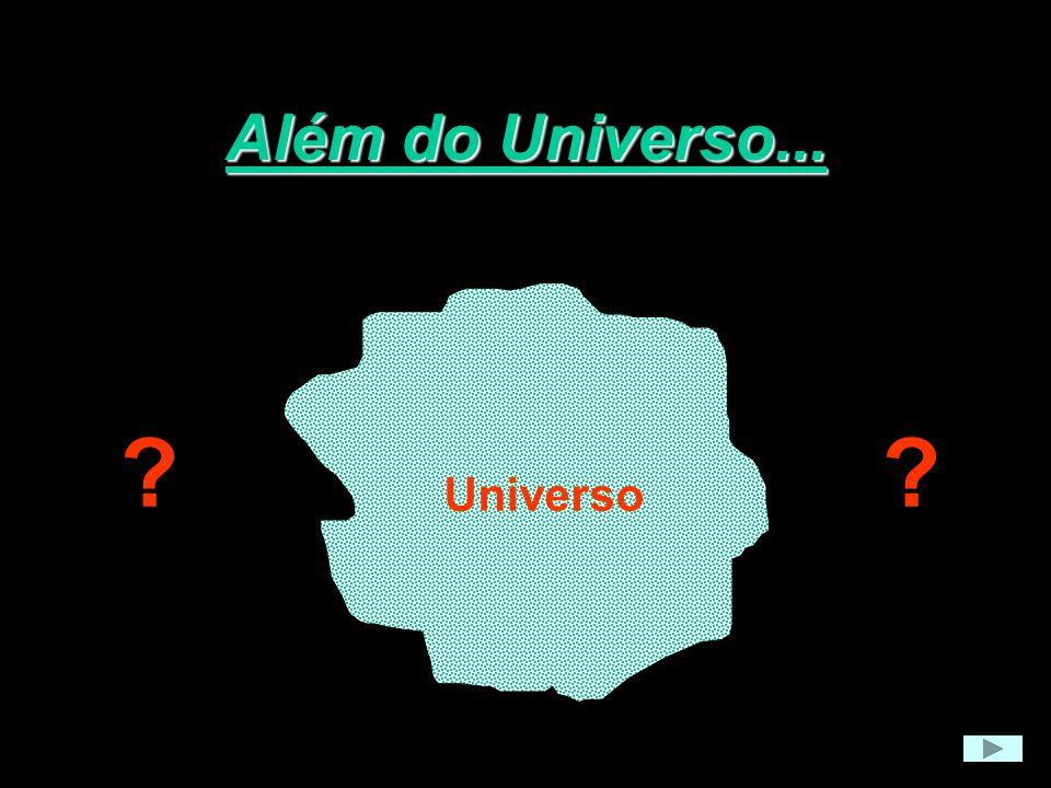 Além do Universo... Universo