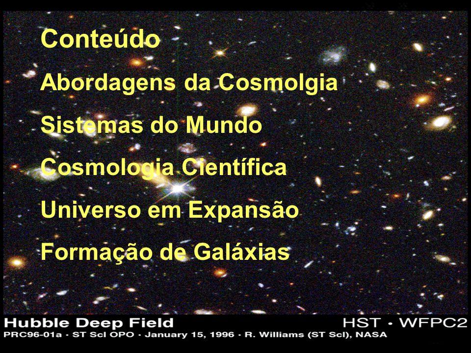 Conteúdo Abordagens da Cosmolgia Sistemas do Mundo