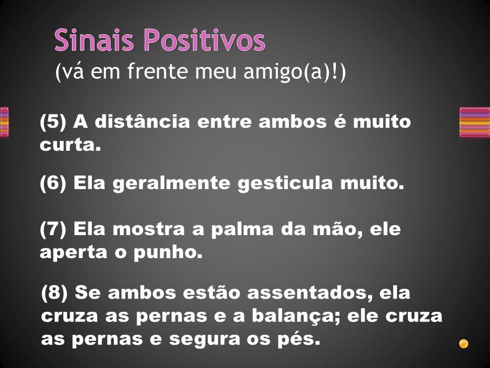 Sinais Positivos (vá em frente meu amigo(a)!)