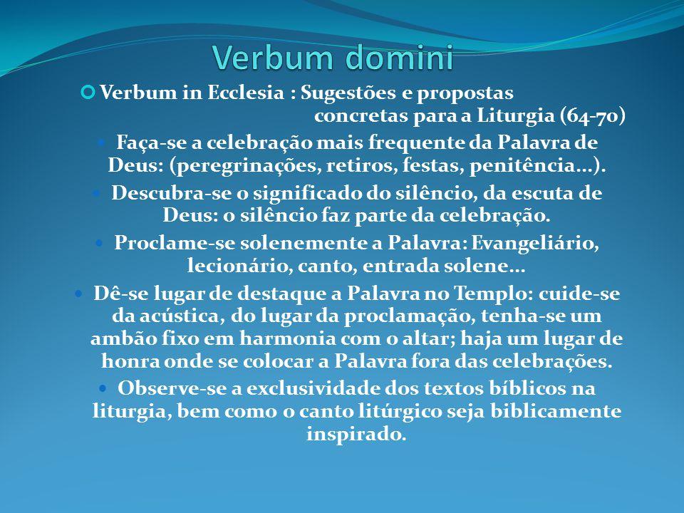 Verbum domini Verbum in Ecclesia : Sugestões e propostas concretas para a Liturgia (64-70)