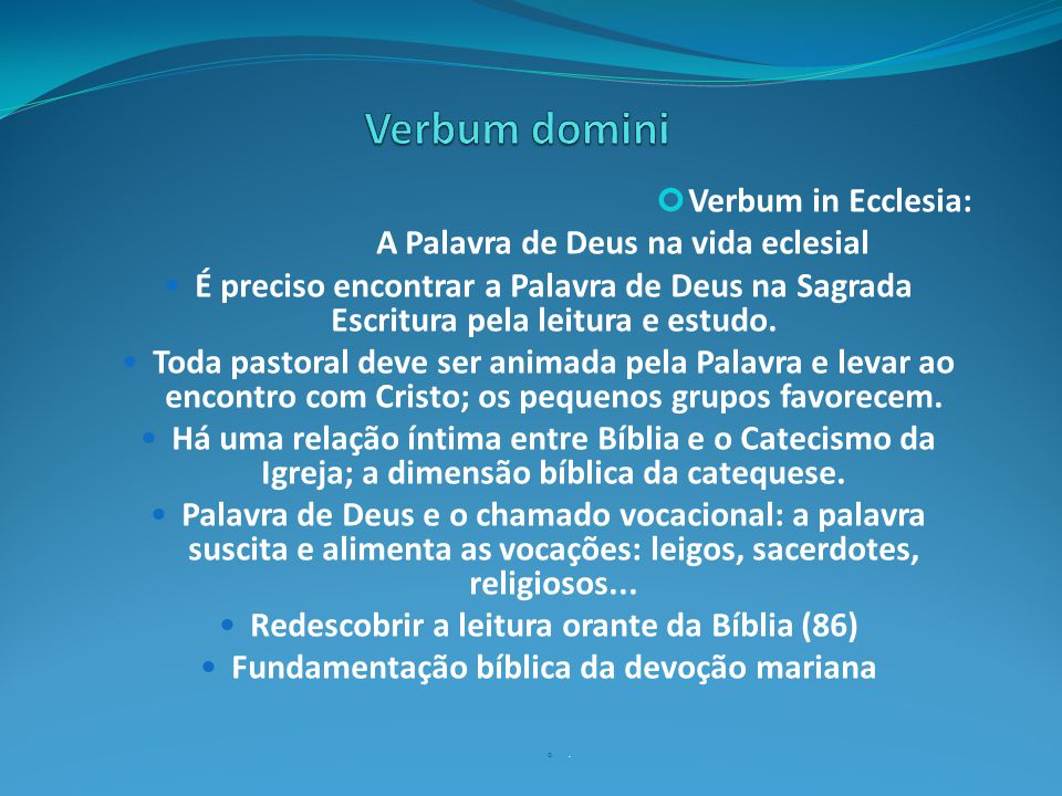 Verbum domini Verbum in Ecclesia: A Palavra de Deus na vida eclesial