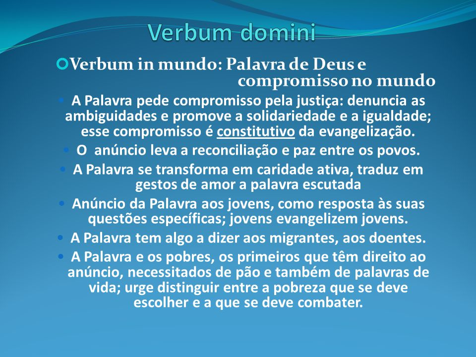 Verbum domini Verbum in mundo: Palavra de Deus e compromisso no mundo