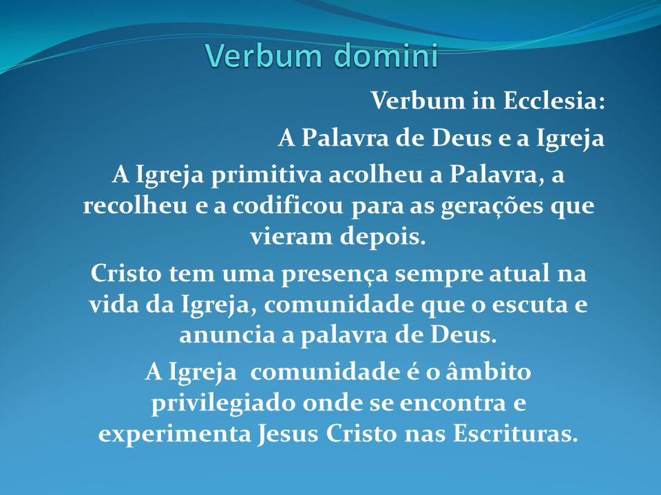 Verbum domini Verbum in Ecclesia: A Palavra de Deus e a Igreja