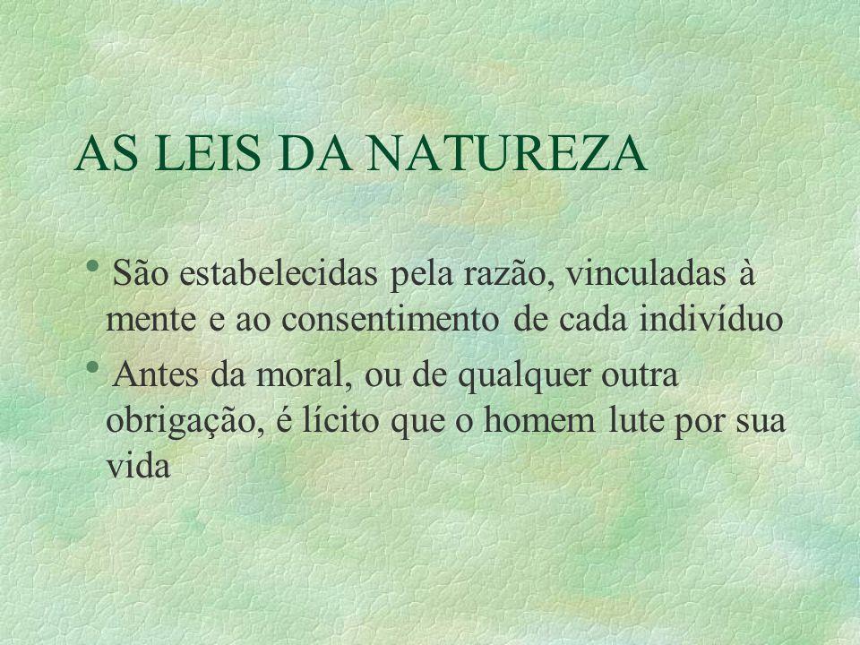 AS LEIS DA NATUREZA São estabelecidas pela razão, vinculadas à mente e ao consentimento de cada indivíduo.