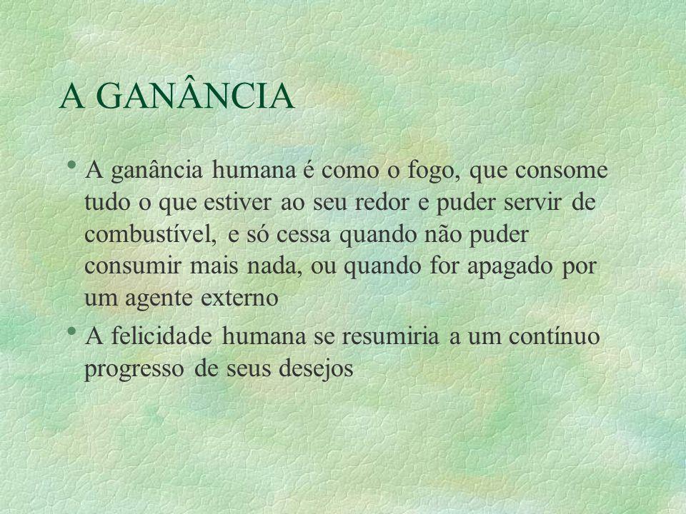 A GANÂNCIA