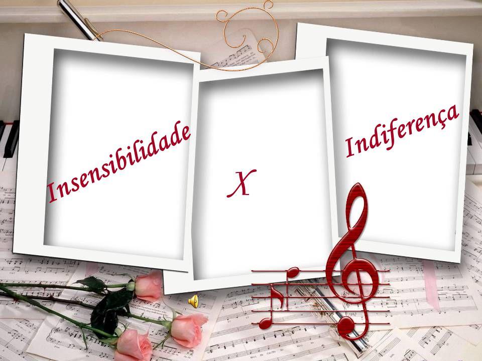 Indiferença Insensibilidade X