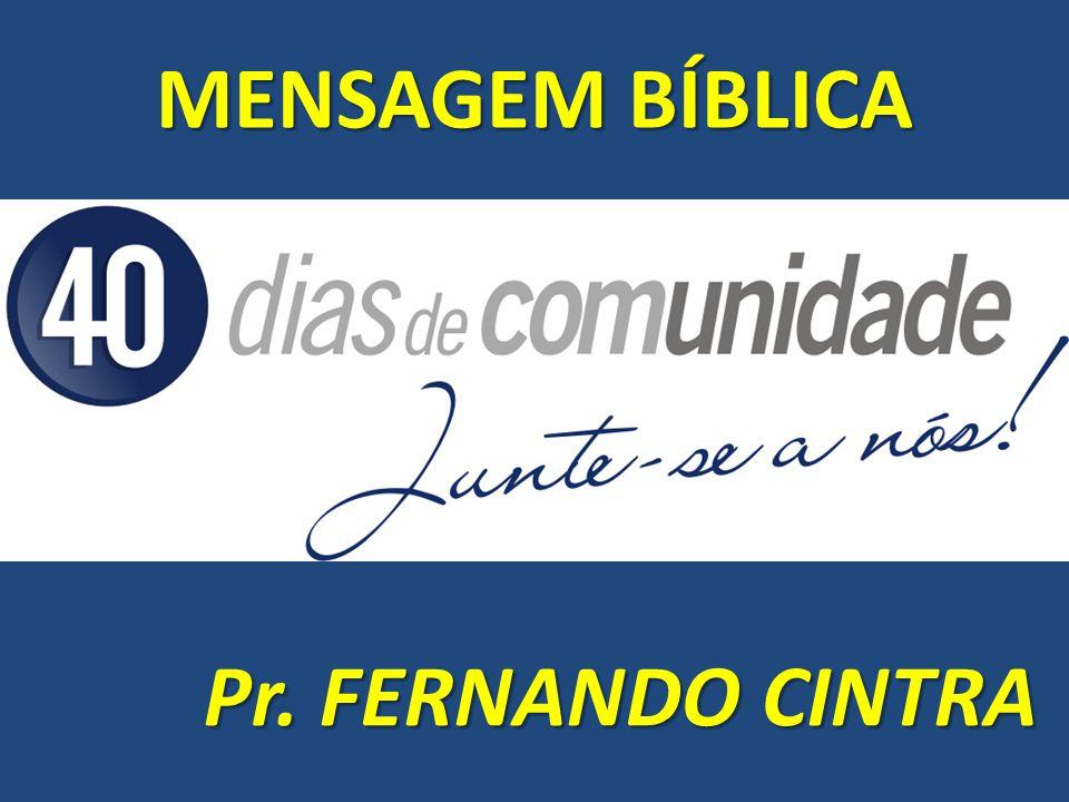 MENSAGEM BÍBLICA Pr. FERNANDO CINTRA
