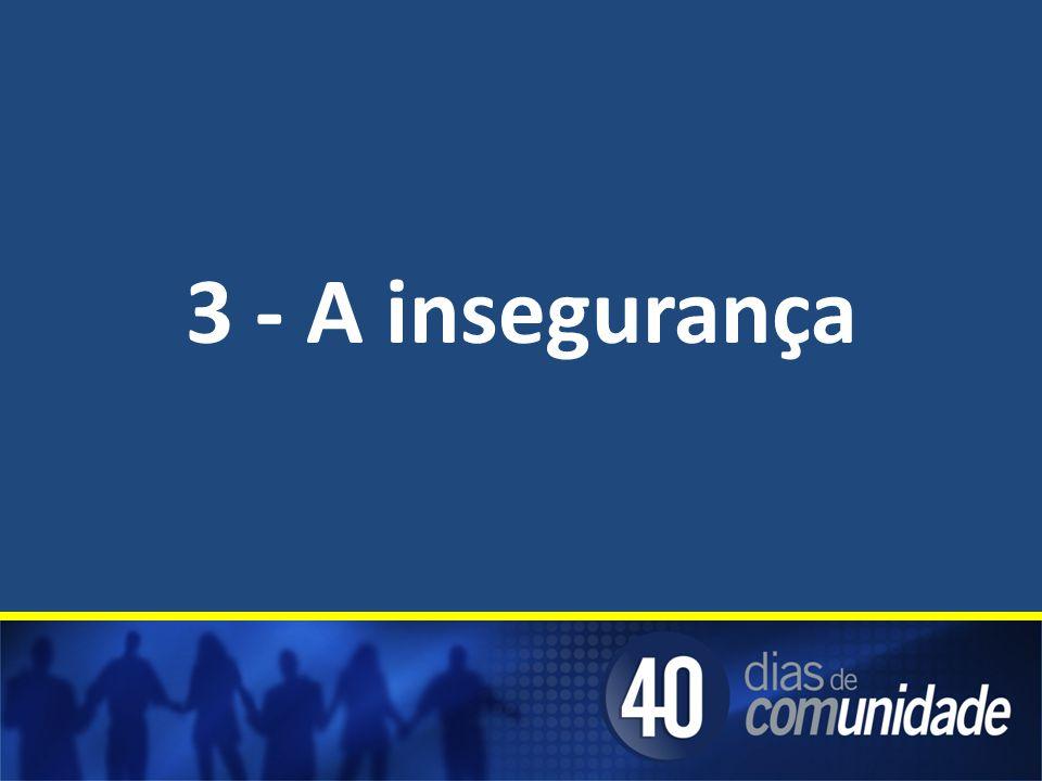 3 - A insegurança