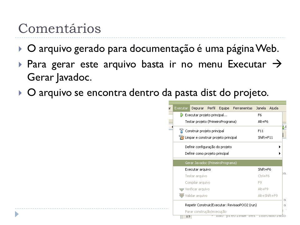 Comentários O arquivo gerado para documentação é uma página Web.
