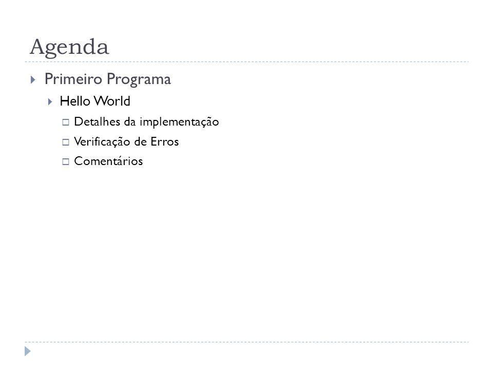 Agenda Primeiro Programa Hello World Detalhes da implementação