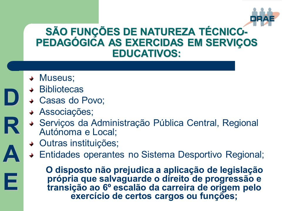 SÃO FUNÇÕES DE NATUREZA TÉCNICO-PEDAGÓGICA AS EXERCIDAS EM SERVIÇOS EDUCATIVOS: