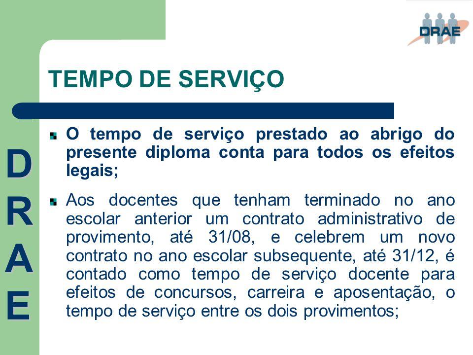 TEMPO DE SERVIÇO O tempo de serviço prestado ao abrigo do presente diploma conta para todos os efeitos legais;