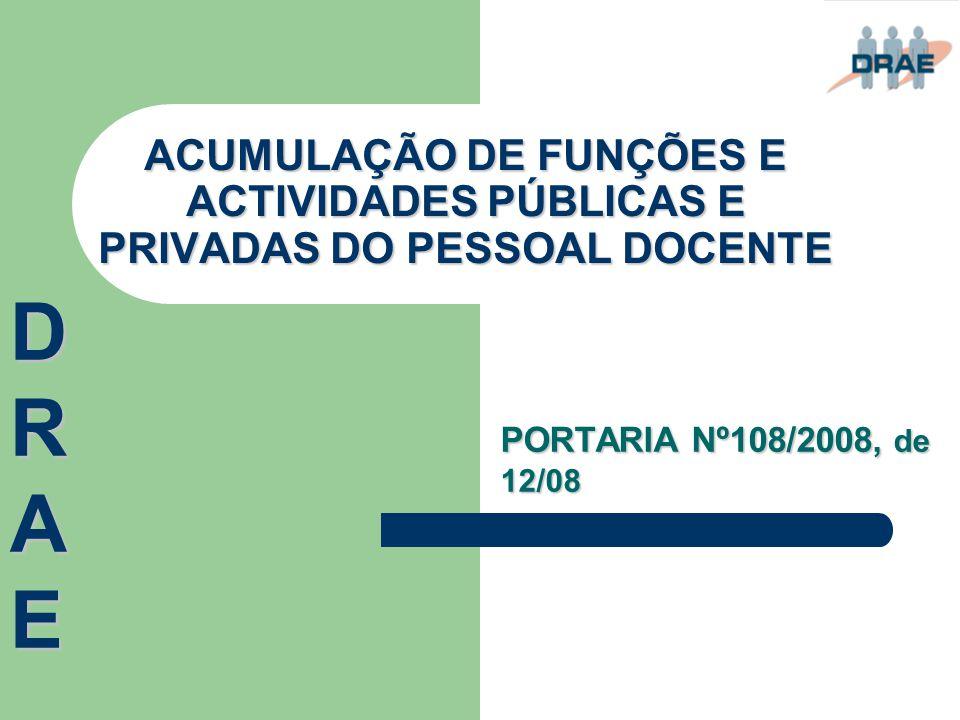 ACUMULAÇÃO DE FUNÇÕES E ACTIVIDADES PÚBLICAS E PRIVADAS DO PESSOAL DOCENTE