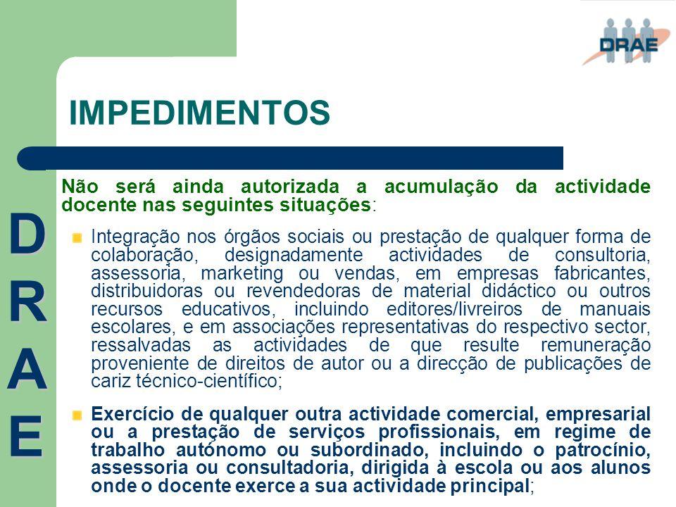 IMPEDIMENTOS Não será ainda autorizada a acumulação da actividade docente nas seguintes situações: