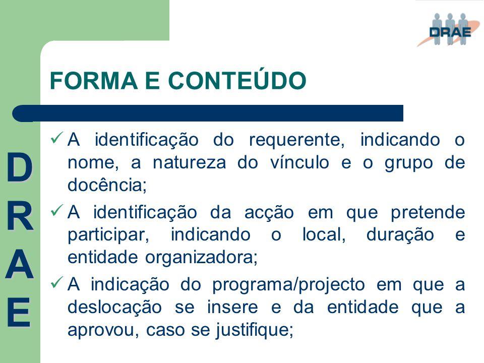 FORMA E CONTEÚDO A identificação do requerente, indicando o nome, a natureza do vínculo e o grupo de docência;
