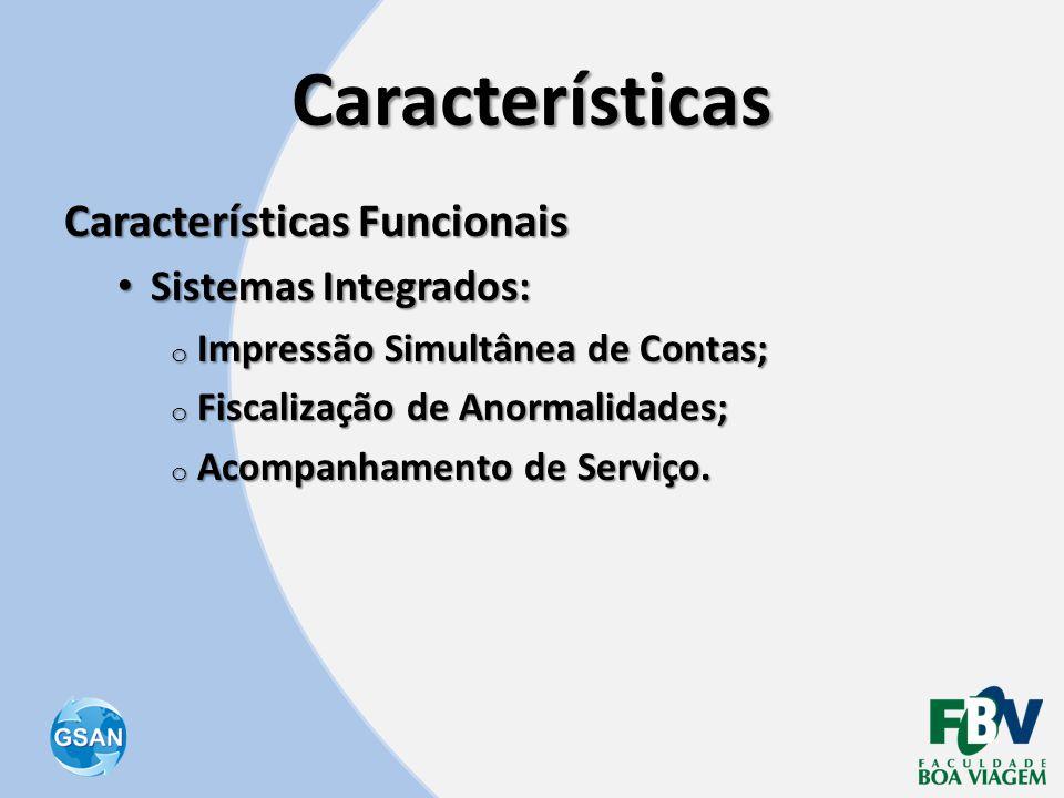 Características Características Funcionais Sistemas Integrados: