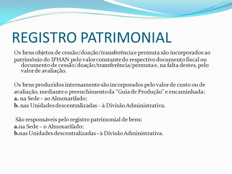 REGISTRO PATRIMONIAL Os bens objetos de cessão/doação/transferência e permuta são incorporados ao.