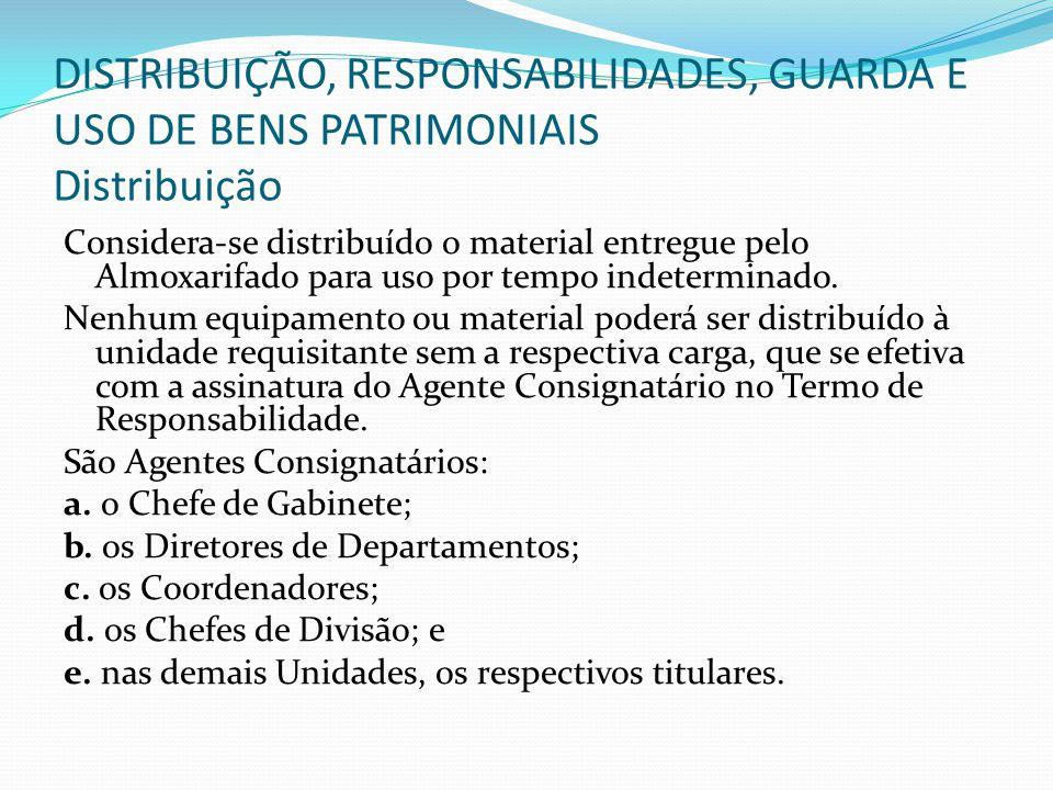 DISTRIBUIÇÃO, RESPONSABILIDADES, GUARDA E USO DE BENS PATRIMONIAIS Distribuição