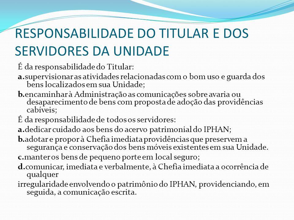 RESPONSABILIDADE DO TITULAR E DOS SERVIDORES DA UNIDADE