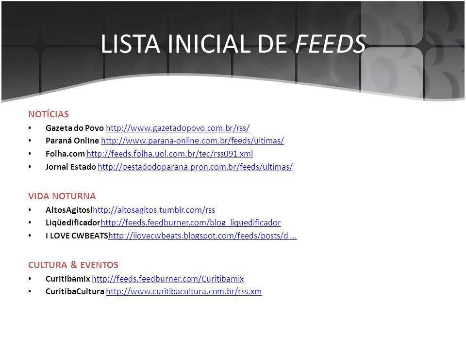 LISTA INICIAL DE FEEDS NOTÍCIAS VIDA NOTURNA CULTURA & EVENTOS