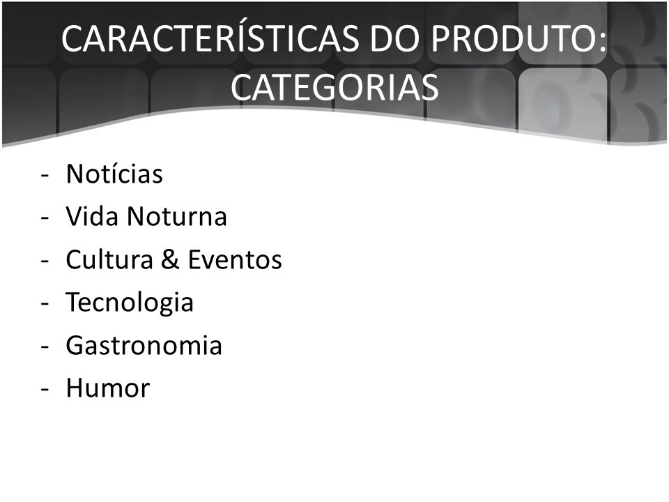 CARACTERÍSTICAS DO PRODUTO: CATEGORIAS