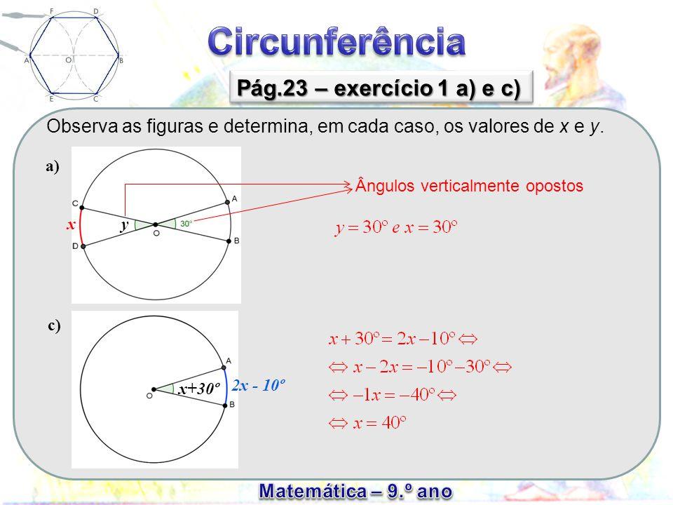 Observa as figuras e determina, em cada caso, os valores de x e y.