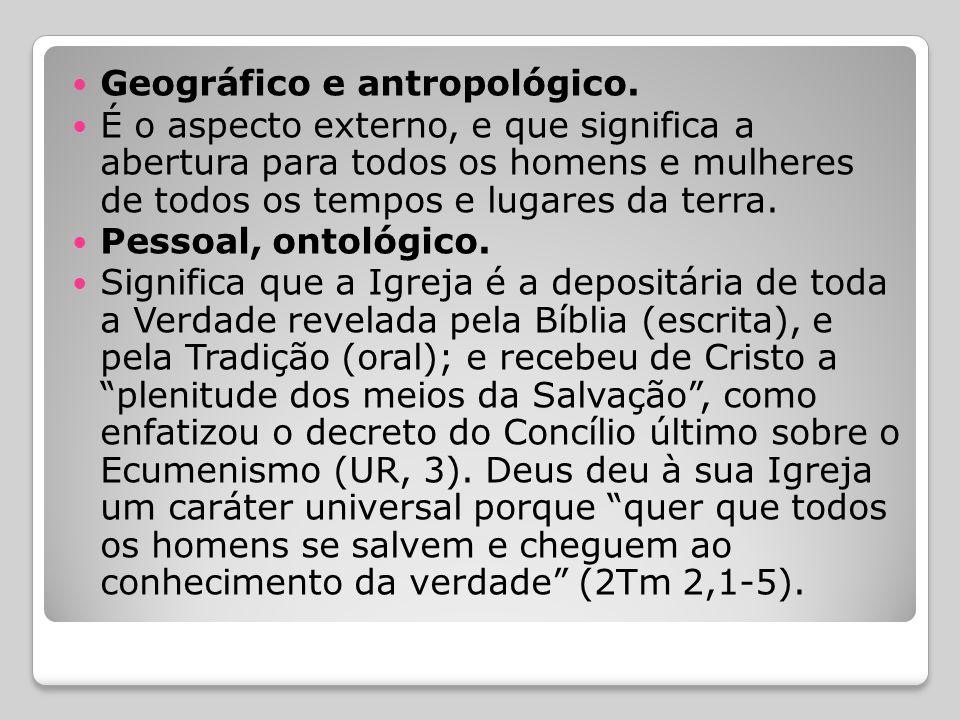 Geográfico e antropológico.