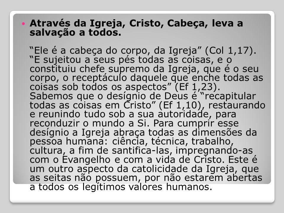 Através da Igreja, Cristo, Cabeça, leva a salvação a todos