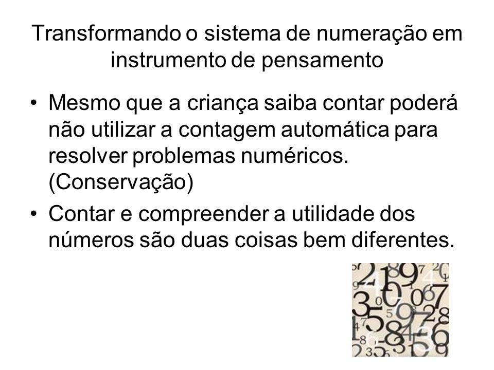 Transformando o sistema de numeração em instrumento de pensamento