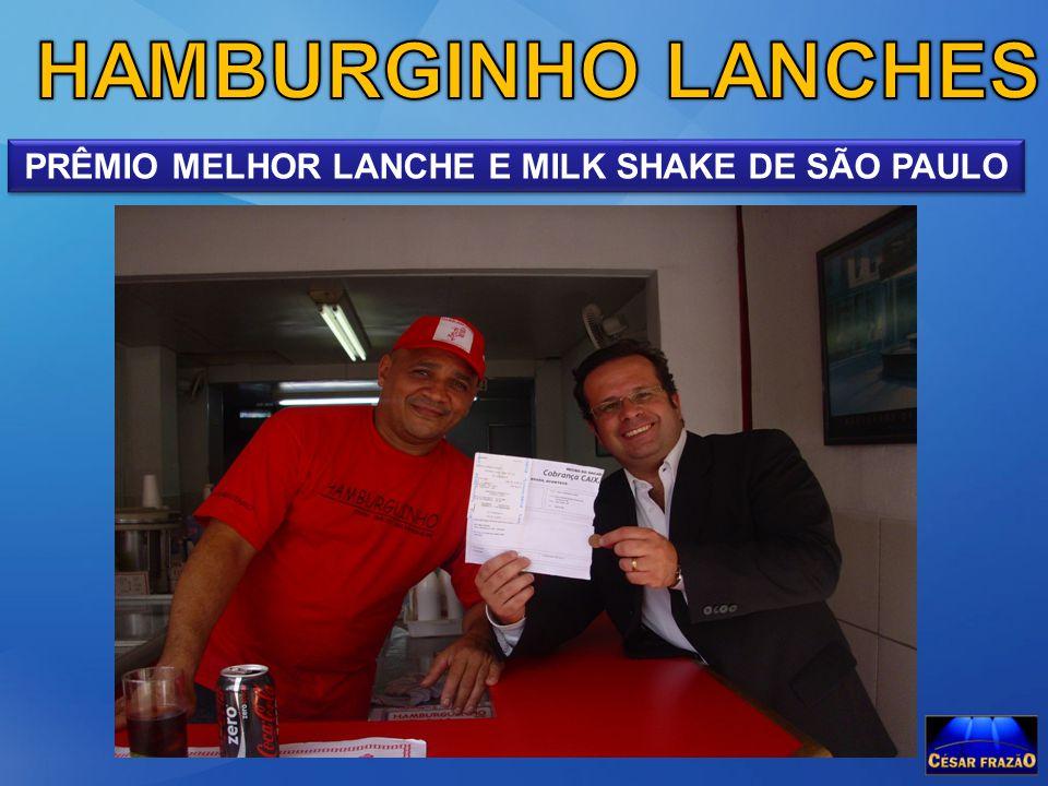 PRÊMIO MELHOR LANCHE E MILK SHAKE DE SÃO PAULO