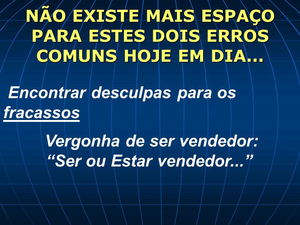 NÃO EXISTE MAIS ESPAÇO PARA ESTES DOIS ERROS COMUNS HOJE EM DIA...