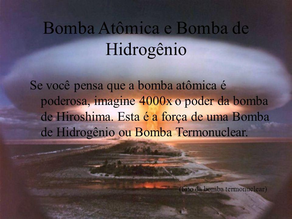 Bomba Atômica e Bomba de Hidrogênio