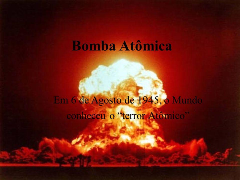 conheceu o terror Atômico