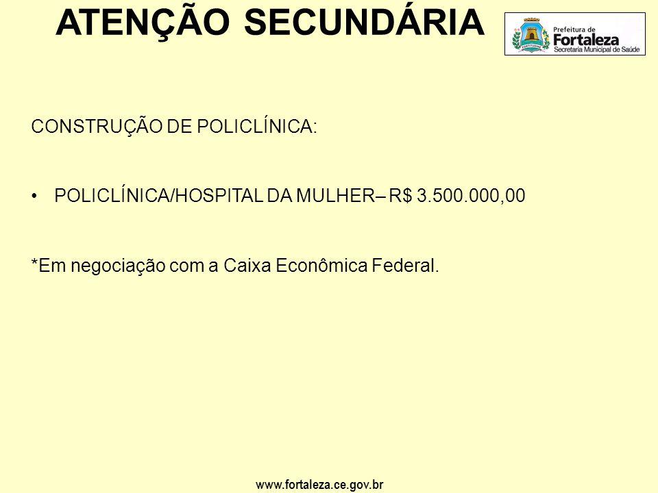 ATENÇÃO SECUNDÁRIA CONSTRUÇÃO DE POLICLÍNICA:
