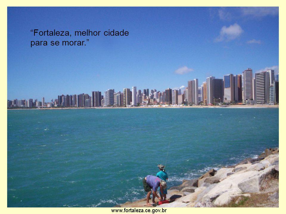 Fortaleza, melhor cidade para se morar.