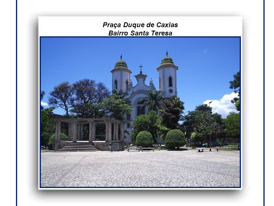 Praça Duque de Caxias Bairro Santa Teresa