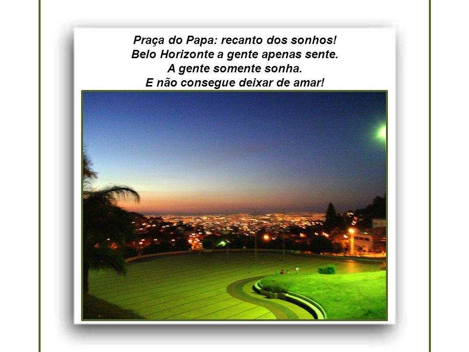 Praça do Papa: recanto dos sonhos!