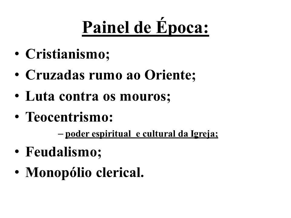 Painel de Época: Cristianismo; Cruzadas rumo ao Oriente;