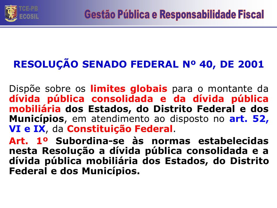 TCE-PB ECOSIL RESOLUÇÃO SENADO FEDERAL Nº 40, DE 2001