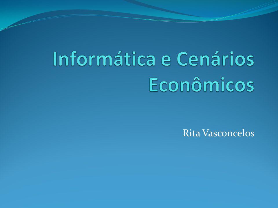 Informática e Cenários Econômicos