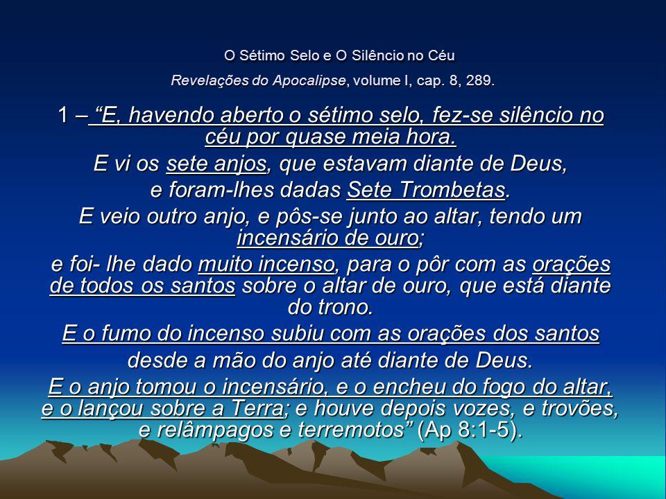 O Sétimo Selo e O Silêncio no Céu Revelações do Apocalipse, volume I, cap. 8, 289.