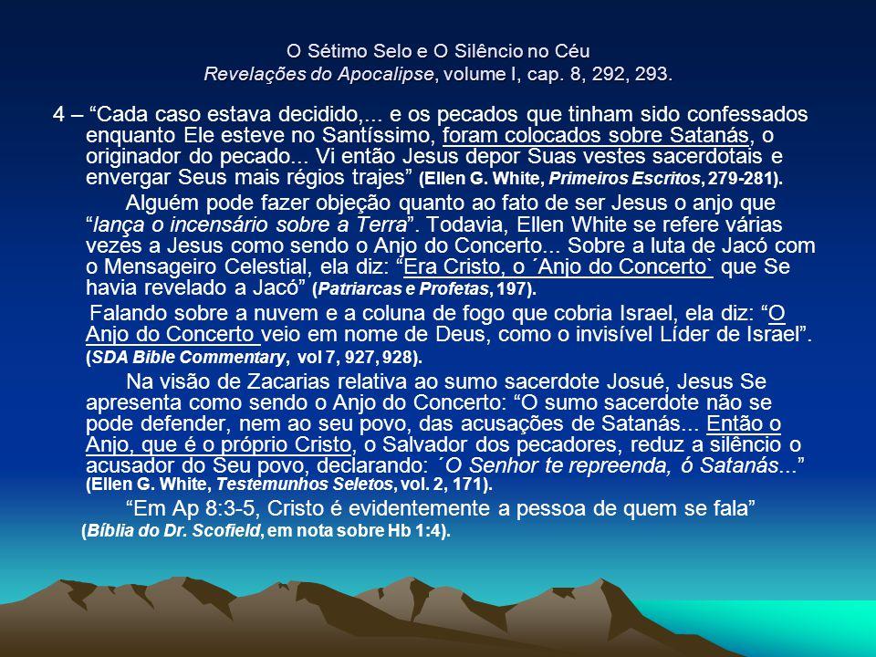 Em Ap 8:3-5, Cristo é evidentemente a pessoa de quem se fala
