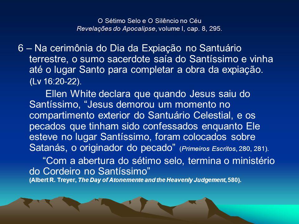O Sétimo Selo e O Silêncio no Céu Revelações do Apocalipse, volume I, cap. 8, 295.
