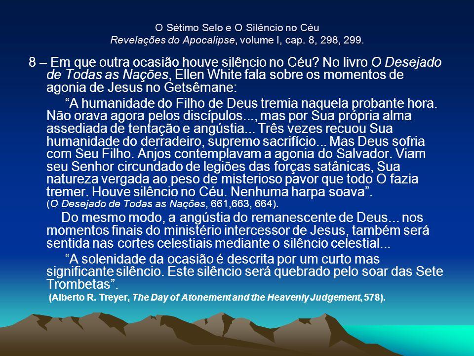 O Sétimo Selo e O Silêncio no Céu Revelações do Apocalipse, volume I, cap. 8, 298, 299.