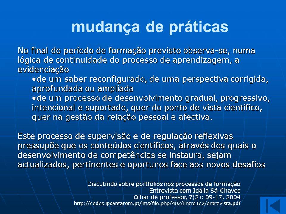 mudança de práticas No final do período de formação previsto observa-se, numa lógica de continuidade do processo de aprendizagem, a evidenciação.