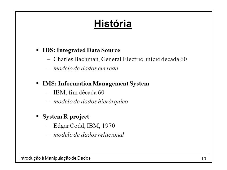 História IDS: Integrated Data Source