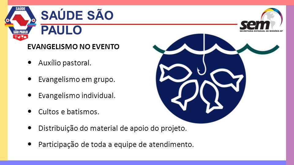 SAÚDE SÃO PAULO EVANGELISMO NO EVENTO Auxílio pastoral.